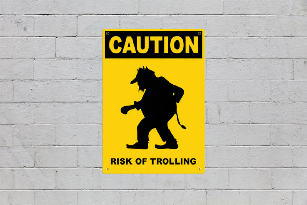 Caution: Risk of Trolling Sign